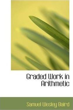 Graded Work in Arithmetic