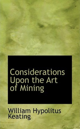 Considerations Upon the Art of Mining