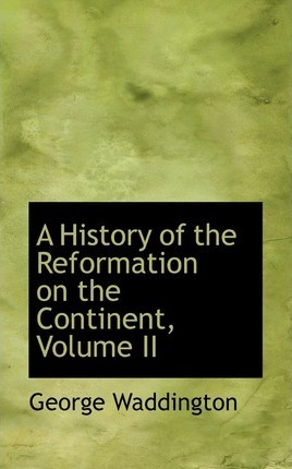 A History of the Reformation on the Continent, Volume II