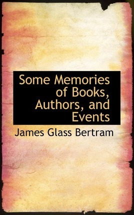 Some Memories of Books, Authors, and Events