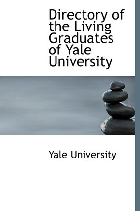 Directory of the Living Graduates of Yale University