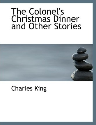 The Colonel's Christmas Dinner and Other Stories