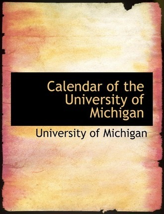 Calendar of the University of Michigan