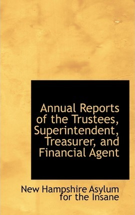 Annual Reports of the Trustees, Superintendent, Treasurer, and Financial Agent
