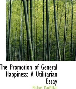 The Promotion of General Happiness