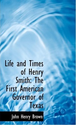 Life and Times of Henry Smith