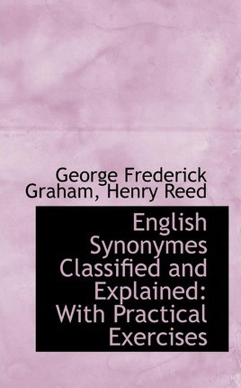 English Synonyms Classified and Explained