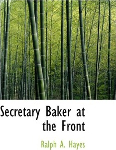 Secretary Baker at the Front