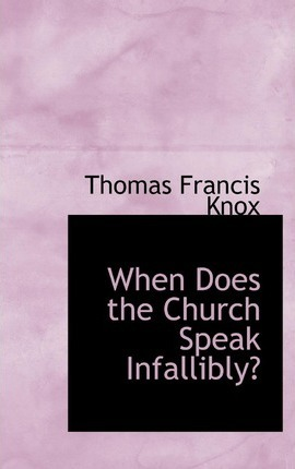 When Does the Church Speak Infallibly?