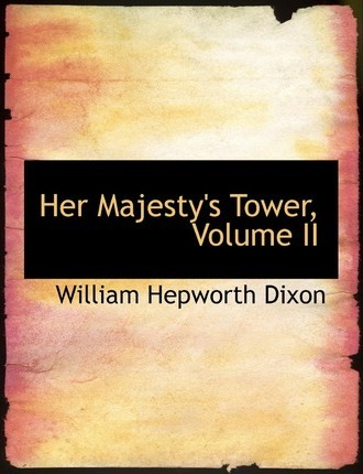 Her Majesty's Tower, Volume II