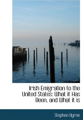Irish Emigration to the United States