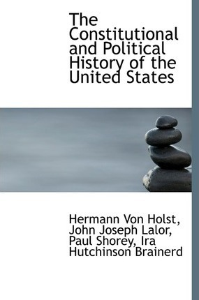 The Constitutional and Political History of the United States