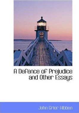 A Defence of Prejudice, and Other Essays