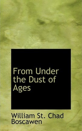 From Under the Dust of Ages