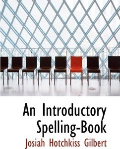 An Introductory Spelling-Book