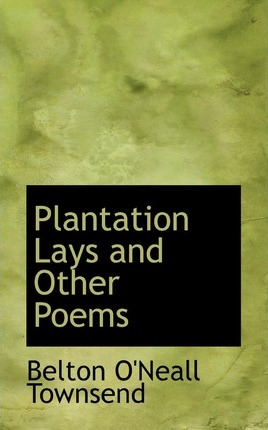 Plantation Lays and Other Poems