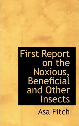 First Report on the Noxious, Beneficial and Other Insects