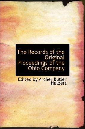 The Records of the Original Proceedings of the Ohio Company