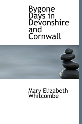 Bygone Days in Devonshire and Cornwall