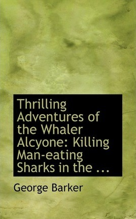 Thrilling Adventures of the Whaler Alcyone