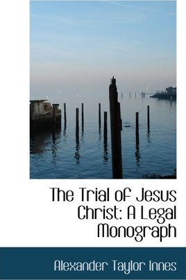 The Trial of Jesus Christ