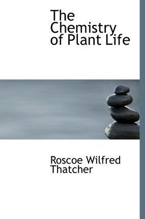 The Chemistry of Plant Life