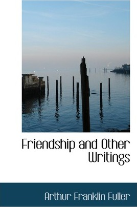Friendship and Other Writings