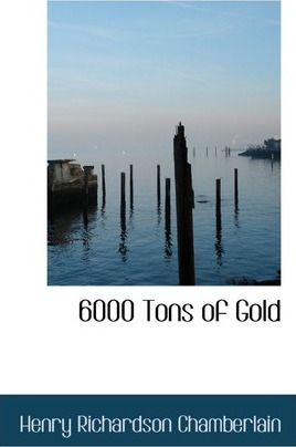 6000 Tons of Gold