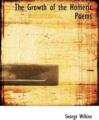 The Growth of the Homeric Poems