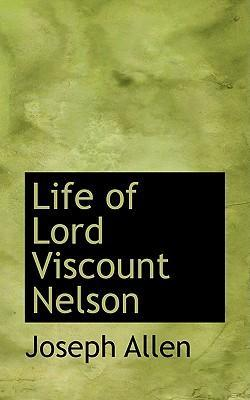 Life of Lord Viscount Nelson