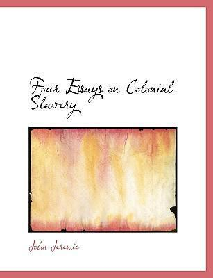 Four Essays on Colonial Slavery