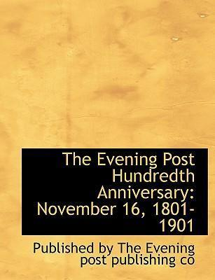 The Evening Post Hundredth Anniversary