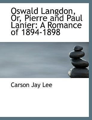 Oswald Langdon, Or, Pierre and Paul Lanier