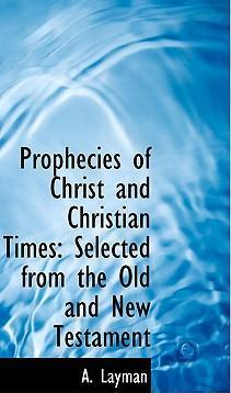 Prophecies of Christ and Christian Times