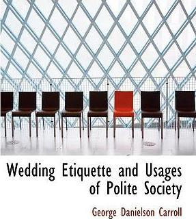 Wedding Etiquette and Usages of Polite Society