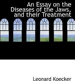 An Essay on the Diseases of the Jaws, and Their Treatment