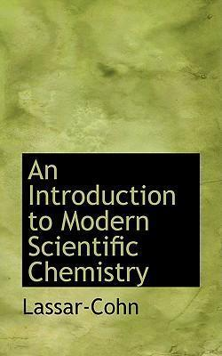 An Introduction to Modern Scientific Chemistry