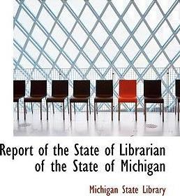 Report of the State of Librarian of the State of Michigan