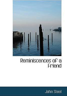 Reminiscences of a Friend