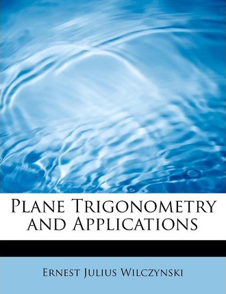 Plane Trigonometry and Applications