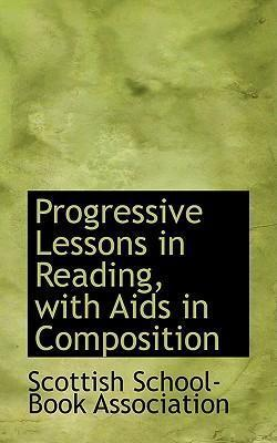 Progressive Lessons in Reading, with AIDS in Composition