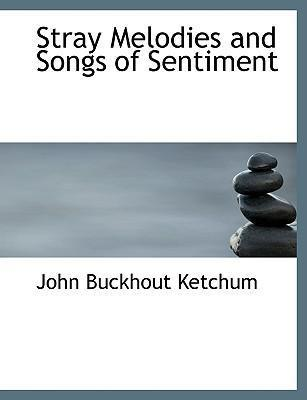 Stray Melodies and Songs of Sentiment