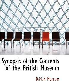 Synopsis of the Contents of the British Museum