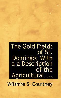 The Gold Fields of St. Domingo