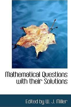 Mathematical Questions with Their Solutions