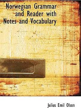 Norwegian Grammar and Reader with Notes and Vocabulary