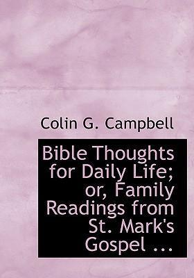 Bible Thoughts for Daily Life; Or, Family Readings from St. Mark's Gospel ...