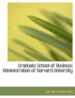 Graduate School of Business Administration of Harvard University