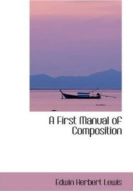 A First Manual of Composition