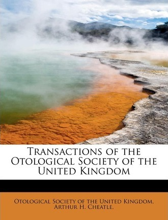 Transactions of the Otological Society of the United Kingdom
